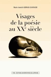 Marie-Annick Gervais-Zaninger - Visages de la poésie au XXe siècle.