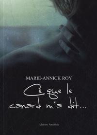Marie-Annick Roy - Ce que le carnard m'a dit ....