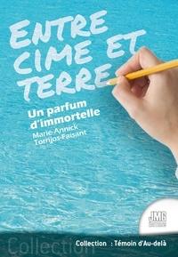 Marie-Annick Torrijos-Faisant - Entre cime et terre - Un parfum d'immortelle.