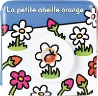 Marie Antilogus et Giulia Olivares - La petite abeille orange.
