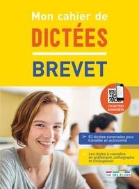 Marie-Antoinette Bissay et Philippe Lehu - Mon cahier de dictées brevet.