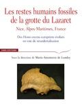 Marie-Antoinette de Lumley - Les restes humains fossiles de la grotte du Lazaret - Nice, Alpes-Maritimes, des Homo erectus européens en voie de néandertalisation.