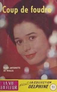 Marie-Antoinette de Miollis et  La vie en fleur - Coup de foudre.
