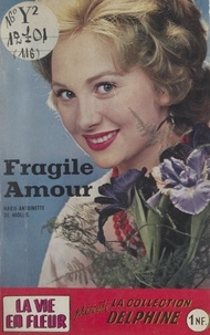 Marie-Antoinette de Miollis - Fragile amour.