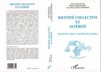 Marie-Antoinette Hily - Identité collective et altérité : diversité des espaces, spécificité des pratiques.