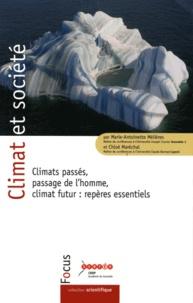 Marie-Antoinette Mélières et Chloé Maréchal - Climat et société - Climats passés, passage de l'homme, climat futur : repères essentiels.