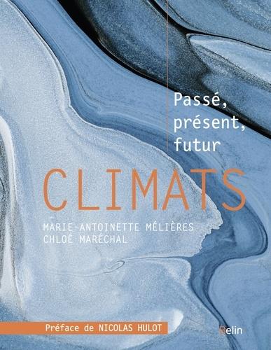 Marie-Antoinette Mélières et Chloé Maréchal - Climats - Passé, présent, futur.