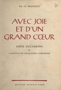 Marie-Antoinette Monfet et Eugène Tisserant - Avec joie et d'un grand cœur, Mère Duchemin et l'Institut de l'éducation chrétienne.