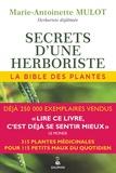 Marie-Antoinette Mulot - Secrets d'une herboriste - La bible des plantes.