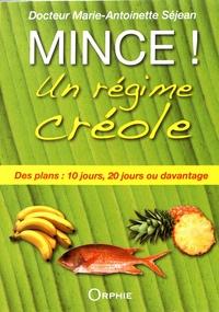 Marie-Antoinette Séjean - Mince ! Un régime créole.