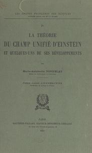 Marie-Antoinette Tonnelat et P. Février - La théorie du champ unifié d'Einstein et quelques-uns de ses développements.