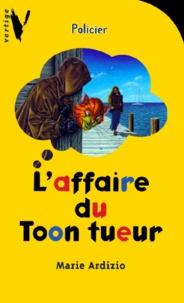 Marie Ardizio - L'affaire du Toon tueur.