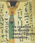 Marie-Astrid Calmettes - La création du monde dans l'Egypte ancienne.