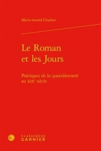 Le roman et les jours - Poétiques de la quotidienneté au XIXe siècle.pdf