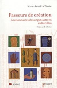 Marie-Astrid Le Theule - Passeurs de création - Gestionnaires des organisations culturelles.