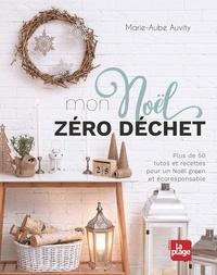 Marie-Aube Auvity - Mon Noël zéro déchet.
