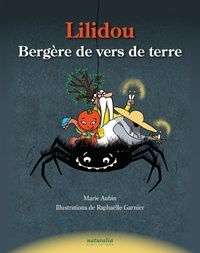 Marie Aubin - Lilidou  : Bergère de vers de terre.