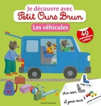 Marie Aubinais et Danièle Bour - Je découvre avec Petit Ours Brun les véhicules.