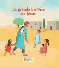 Marie Aubinais et Anne-Sophie Lanquetin - La grande histoire de Jésus.