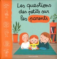 Marie Aubinais et Thierry Manès - Les questions des petits sur les parents.