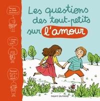 Marie Aubinais et Amélie Dufour - Les questions des tout-petits sur l'amour.