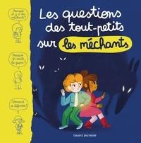 Marie Aubinais - Les questions des tout-petits sur les méchants.