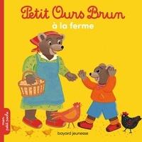 Marie Aubinais et Danièle Bour - Petit Ours Brun à la ferme.