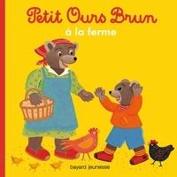 Marie Aubinais - Petit Ours Brun a la ferme.