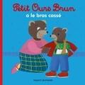 Marie Aubinais - Petit Ours Brun a le bras cassé.