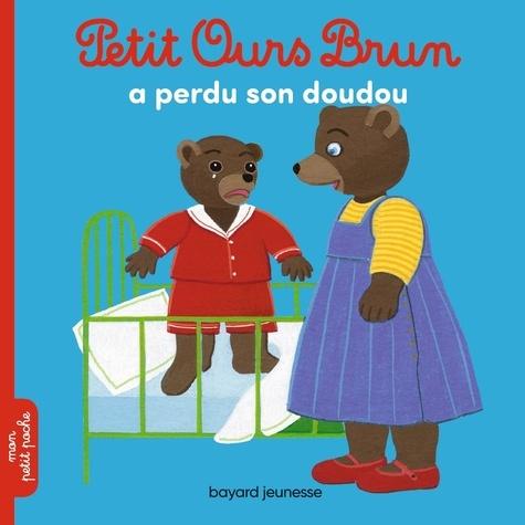 Marie Aubinais et Danièle Bour - Petit Ours Brun a perdu son doudou.