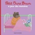 Marie Aubinais - Petit Ours Brun a peur des monstres.