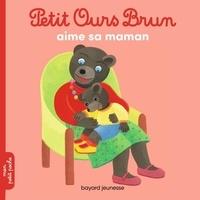 Petit Ours Brun aime sa maman - Marie Aubinais |