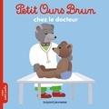 Marie Aubinais et Danièle Bour - Petit Ours Brun chez le docteur.