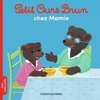 Marie Aubinais et Danièle Bour - Petit Ours Brun chez Mamie.