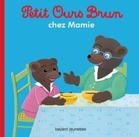 Marie Aubinais - Petit Ours Brun chez sa Mamie.