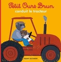 Marie Aubinais et Hélène Serre de Talhouet - Petit Ours Brun conduit le tracteur.