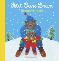 Laura Bour et Marie Aubinais - Petit Ours Brun découvre le ski.
