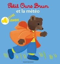Danièle Bour et Marie Aubinais - Petit Ours brun et la météo.