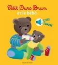 Marie Aubinais - Petit Ours Brun et le bébé - livre sonore.