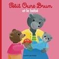 Marie Aubinais et Danièle Bour - Petit Ours Brun et le bébé.
