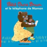 Marie Aubinais - Petit Ours Brun et le téléphone de Maman.
