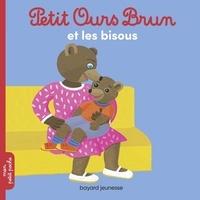 Marie Aubinais et Danièle Bour - Petit Ours Brun et les bisous.