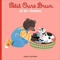 Marie Aubinais et Danièle Bour - Petit Ours Brun et les chatons.