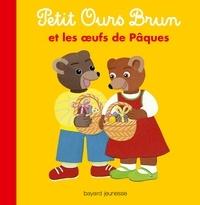 Danièle Bour et Marie Aubinais - Petit Ours Brun et les oeufs de Pâques.