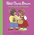 Marie Aubinais et Danièle Bour - Petit Ours Brun et les oeufs de Pâques.