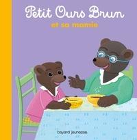 Danièle Bour et Marie Aubinais - Petit Ours Brun et sa mamie.