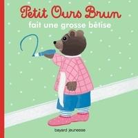 Marie Aubinais - Petit Ours Brun fait une grosse bêtise.