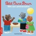 Marie Aubinais et Danièle Bour - Petit Ours Brun fête son anniversaire.