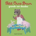 Danièle Bour et Marie Aubinais - Petit Ours Brun gronde son doudou.