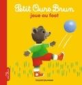 Marie Aubinais et Danièle Bour - Petit Ours Brun joue au foot.